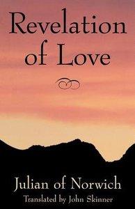 Revelation of Love: Julian of Norwich