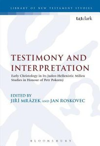 Testimony and Interpretation (Journal For The Study Of The New Testament Supplement Series)