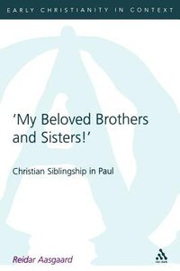 My Beloved Brothers and Sisters! (Journal For The Study Of The New Testament Supplement Series)