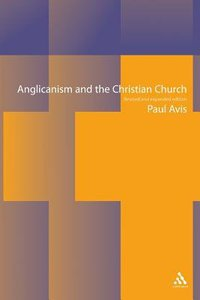 Anglicanism and the Christian Church (2nd Edition)
