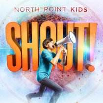 North Point Kids: Shout!