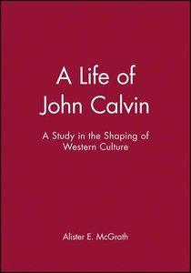 A Life of John Calvin