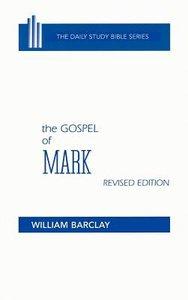Gospel of Mark (Daily Study Bible New Testament Series)