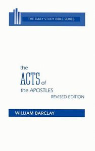 Acts of the Apostles (Daily Study Bible New Testament Series)