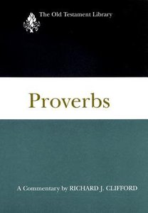 Proverbs (Old Testament Library Series)