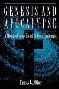 Genesis and Apocalypse
