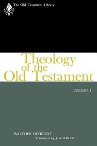 Theology of the Old Testament (Volume 1) (Old Testament Library Series)
