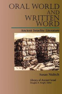 Oral World and Written Word (Library Of Ancient Israel Series)