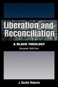 Liberation and Reconciliation (2nd Edition)