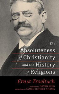 The Absoluteness of Christianity & the History of Religions