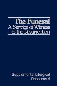 The Funeral (#04 in Supplemental Liturgical Resource Series)
