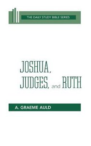 Joshua, Judges, and Ruth (Daily Study Bible Old Testament Series)