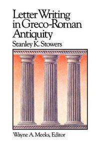 Letter Writing in Greco-Roman Antiquity (#05 in Library Of Early Christianity Series)