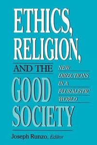 Ethics, Religion, and the Good Society