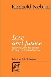 Love and Justice (Library Of Theological Ethics Series)