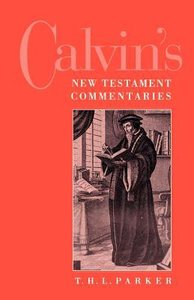 Calvins New Testament Commentaries (2nd Edition)