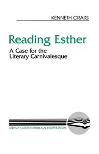 Reading Esther (Literary Currents In Biblical Interpretation Series)