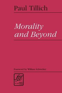 Morality and Beyond (Library Of Theological Ethics Series)