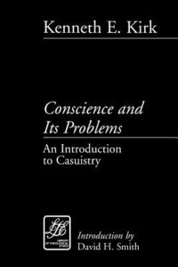 Conscience and Its Problems (Library Of Theological Ethics Series)