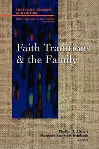 Faith Traditions and the Family (Family Religion & Culture Series)