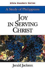Joy in Serving Christ: A Study of Philippians (Student Guide)