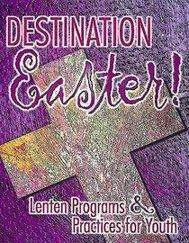 Destination Easter!