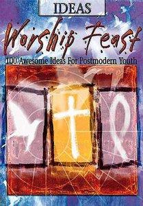 Ideas (Worship Feast Series)