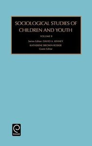 Sociological Studies of Children and Youth (Vol 9)
