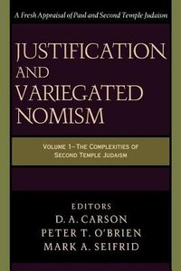 Justification and Variegated Nomism (Vol 1)
