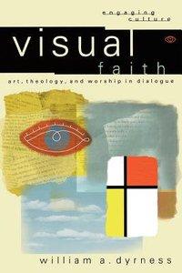 Visual Faith (Engaging Culture Series)
