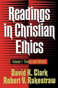 Readings in Christian Ethics (Vol 1)