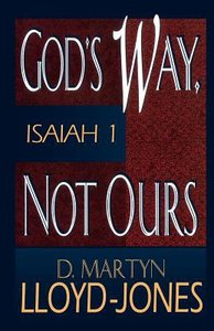 Gods Way, Not Ours - Isaiah