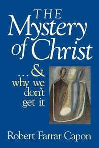 Mystery of Christ & Why We Dont Get It