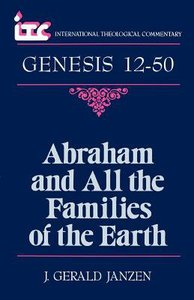 Itc Genesis 12-50 Abraham & All the Families of the Earth (International Theological Commentary Series)