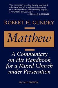 Matthew: A Commentary on His Handbook For a Mixed Church Under Persecution (2nd Edition)