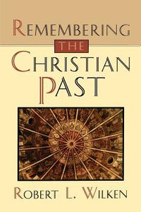 Remembering the Christian Past