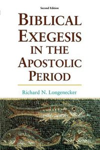 Biblical Exegesis in the Apostolic Period (2nd Edition)