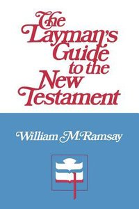 The Laymans Guide to the New Testament