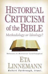 Historical Criticism of the Bible: Methodology Or Ideology?