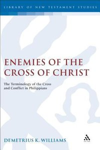 Enemies of the Cross of Christ (Journal For The Study Of The New Testament Supplement Series)