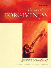 Companions in Christ: The Way of Forgiveness (Leaders Guide)
