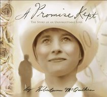 A Promise Kept: A Story of Unforgetable Love