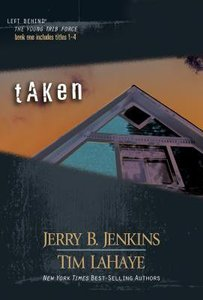Taken (Volumes 1-4) (#01 in Left Behind: The Young Trib Force Series)