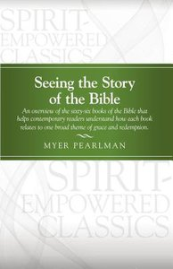 Seeing the Story of the Bible (Pentecostal Classics Series)