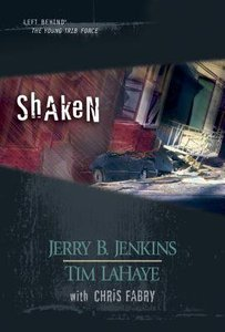 Shaken (Volumes 23-25) (#07 in Left Behind: The Young Trib Force Series)