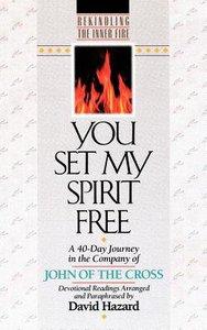 Rekindling the Inner Fire: You Set My Spirit Free