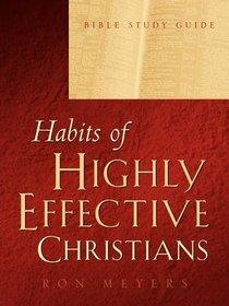 Habits of Highly Effective Christians (Study Guide)