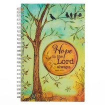 Spiral Notebook: Hope in the Lord Always