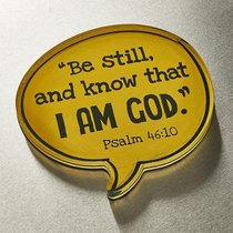 Acrylic Bubble Magnet: Be Still and Know That I Am God