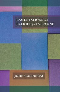 Lamentations and Ezekiel For Everyone (Old Testament Guide For Everyone Series)